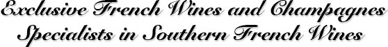 Exclusive French Wines and Champagnes - Specialists in Southern French Wines